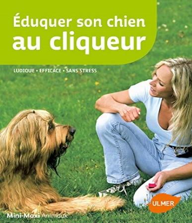 Livre pour éduquer son chien AU CLICKER ou cliqueur TOP 5